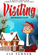 Visiting Memories Past: A Dana Potter Christmas Cozy Mystery