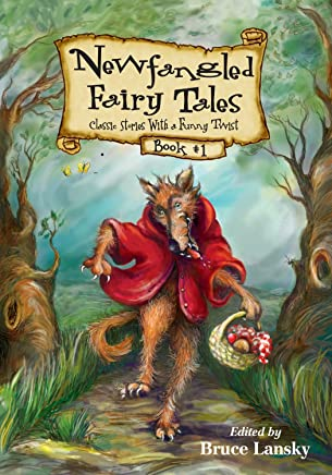 Newfangled Fairy Tales: Classic Stories With a Funny Twist: 1