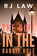 The Girl in the Rabbit Hole: a heart-stopping psychological thriller (Claire Foley Book 1)