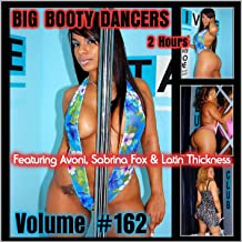 Big Booty Dancers Volume 162, Featuring Avoni, Sabrina Fox & Latin Thickness