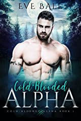Cold-Blooded Alpha: A Bully Wolf Shifter Romance (Cold-Blooded Alpha, Book 1) (English Edition) Format Kindle
