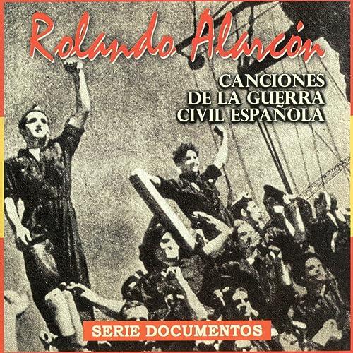Canciones de la Guerra Civil Española de Rolando Alarcon en Amazon ...