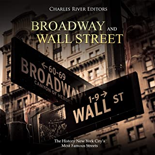 Broadway and Wall Street: The History New York City's Most Famous Streets