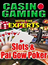 Casino Gaming With the Experts: Slots & Pai Gow Poker