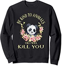 Be Kind To Animals Or I Will Kill You.Cute Panda in Flowers Sweatshirt