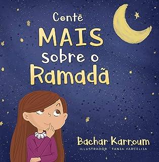Conte mais sobre o Ramadã: (livros islâmicos para crianças) (Portuguese Edition)