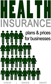 Health Insurance Plans and Prices for Washington DC Businesses (Washington DC Health Care Book 5)