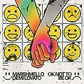 OK Not To Be OK/Marshmello & Demi Lovato