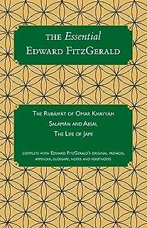The Essential Edward FitzGerald: Rubaiyat of Omar Khayyam, Salaman and Absal