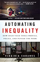 Automating Inequality: How High-Tech Tools Profile, Police, and Punish the Poor PDF