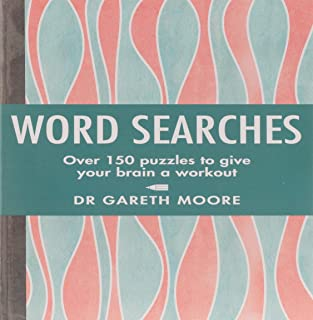 Word Searches: Over 150 puzzles to give your brain a workout
