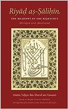 Riyad as-Salihin: The Meadows of The Righteous - Abridged & Annotated: Based on Shaykh Yusuf an-Nabhani's abridged Riyad a...