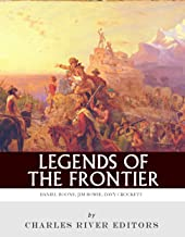 Legends of the Frontier: Daniel Boone, Davy Crockett and Jim Bowie