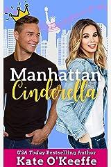 Manhattan Cinderella: A romantic comedy Kindle Edition