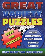 Great Variety Puzzles - Puzzles and Games Puzzle Book: Use this fantastic variety puzzle book for adults as well as sharp ...