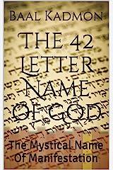 The 42 Letter Name of God: The Mystical Name Of Manifestation (Sacred Names Book 6) Kindle Edition