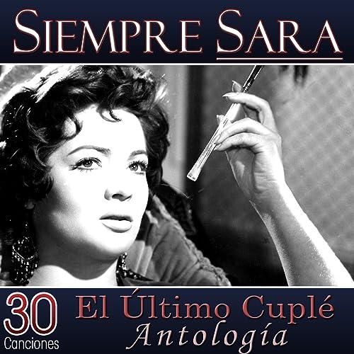 30 Canciones Siempre Sara El último Cuplé Antología By Sara