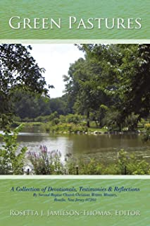 Green Pastures: A Collection of Devotionals, Testimonies & Reflections By Second Baptist Church Christian Writers Ministry, Roselle, New Jersey 07203
