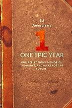 First Anniversary: One Epic Year (Memory Journal Anniversary Series) (Volume 11)