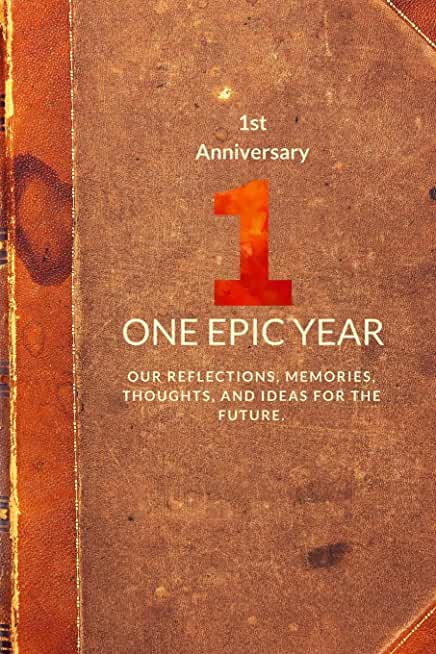 First Anniversary: One Epic Year
