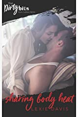 Sharing Body Heat: A Forced Proximity Romance Kindle Edition