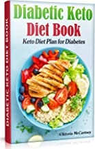 Diabetic Keto Diet Book: Keto Diet Plan for Diabetes. Diabetic Keto Cookbook. (Keto Diet for Diabetics Type 2 and Type 1) (English Edition)