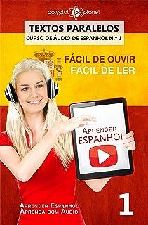Aprender Espanhol - Textos Paralelos | EASY READER: Fácil de ouvir | Fácil de ler - CURSO DE ÁUDIO DE ESPANHOL N.º 1 (Apre...