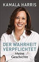 Der Wahrheit verpflichtet: Meine Geschichte - Die Autobiographie (German Edition)