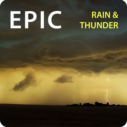『Epic Rain & Thunder Sounds - with featured ebook: Basic Weather Spotters' Field Guide』の1枚目の画像