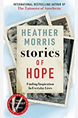 Stories of Hope: From the bestselling author of The Tattooist of Auschwitz Kindle Edition