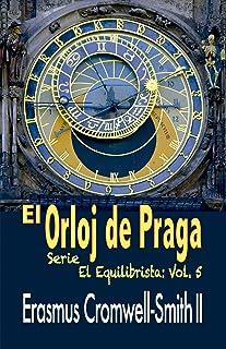 El Orloj de Praga: Serie El Equilibrista: Vol 5 (Spanish Edition)