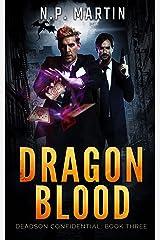 Dragon Blood (Deadson Confidential Book 3) Kindle Edition