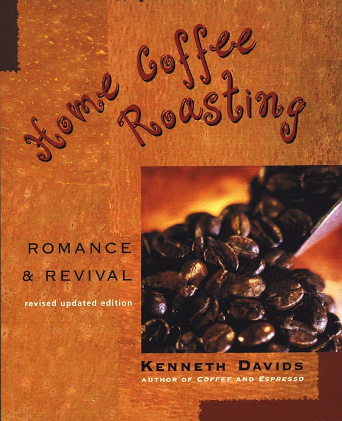 決定するナットミッションHome Coffee Roasting, Revised, Updated Edition: Romance and Revival (English Edition)
