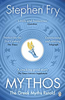 Mythos: The Greek Myths Retold (Stephen Fry's Greek Myths Book 1)