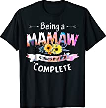 BEING A MAMAW MAKES MY LIFE COMPLETE SHIRT
