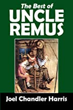 The Best of Uncle Remus: Folktales of the Old South (Halcyon Classics)