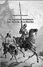 The Ingenious Gentleman Don Quixote of La Mancha (Annotated Edition)