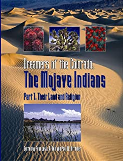 Dreamers of the Colorado: The Mojave Indians Part I - Their Land and Religion