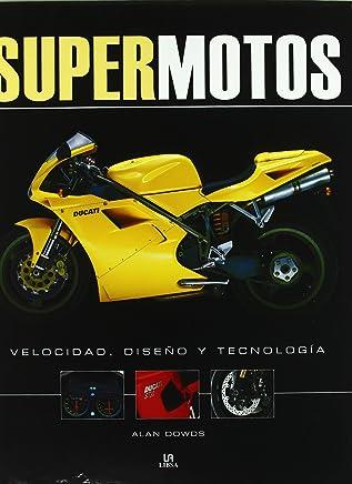 Supermotos/ Super motorcycle: Velocidad, Diseno Y Tecnologia (Spanish Edition)