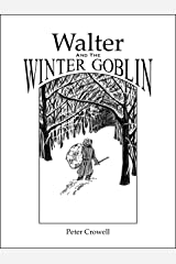 Walter and the Winter Goblin Kindle Edition