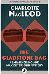 The Gladstone Bag (Sarah Kelling and Max Bittersohn Mysteries) Kindle Edition