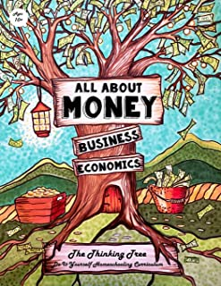 All About Money - Economics - Business - Ages 10+: The Thinking Tree - Do-It-Yourself Homeschooling Curriculum (All About ...