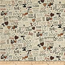 Timeless Treasures Cream Love My Dog Fabric by The Yard