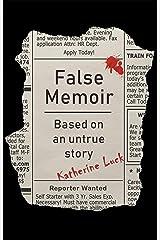 False Memoir: Based on an Untrue Story Kindle Edition