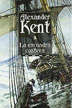 La escuadra costera: The Inshore Squadron (Richard Bolitho) (Spanish Edition)