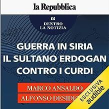 Guerra in Siria, il sultano Erdogan contro i curdi: Dentro la notizia 54