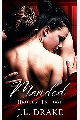 Mended (Broken Trilogy Book 3) Kindle Edition
