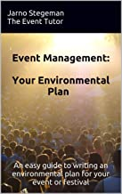 Event Management: Your Environmental Plan: An easy guide to writing an environmental plan for your event or festival