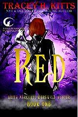 Red : Werewolf Shifter Romance (Lilith Mercury, Werewolf Hunter Book 1) Kindle Edition