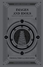 Images and Idols: Creativity for the Christian Life (Reclaiming Creativity)